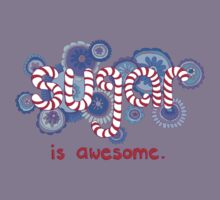Sugar is Awesome by micklyn