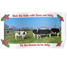 Deck the Halls with Cows and Holly Poster