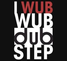 I wub wub dubstep (black) T-Shirt