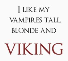 I like my vampires tall, blond and Viking (black and red text) by Amor Nataliaamor