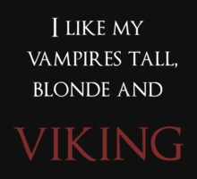 I like my vampires tall, blond and Viking (white and red text) by Amor Nataliaamor
