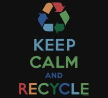 Keep Calm and Recycle - darks Kids Clothes