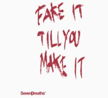 Fake it till you make it - Red by sevenbreaths