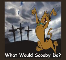 What Would Scooby Do? by Stuart Wilson