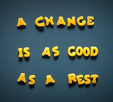 A change is as good as a rest by homydesign