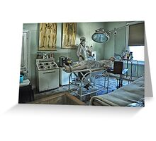 Dont Worry...The Surgeon Will Fix You Up!!! Greeting Card
