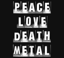 peace love death metal 4 by thefiddler