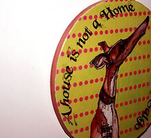 """""""A house is not a Home without a Galgo"""" by homesick"""