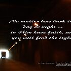 Faith in him; brings darkness to light; Tunnel Long Beach, CA USA by leih2008