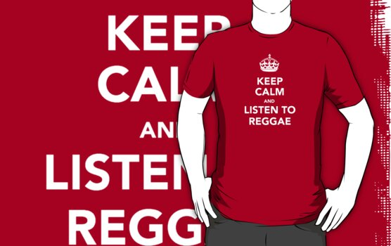 Keep Calm With Reggae by LookOutBelow