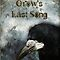 Crow's Last Song by Sybille Sterk