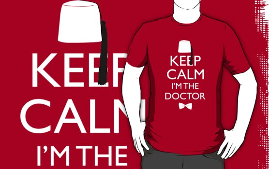 Keep Calm I&#x27;m The Doctor by huckblade