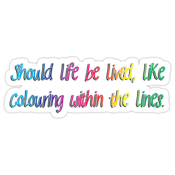 should life be lived - sticker by vampvamp