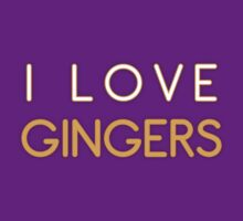 I LOVE GINGERS by Jason Frayling