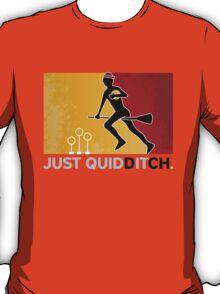 Just Quidditch T-Shirt