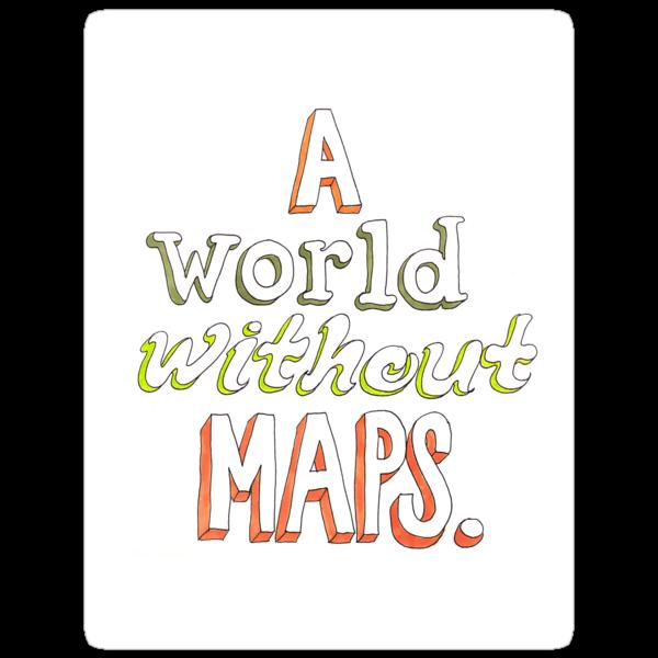 a world without maps by Aslisu Turkmen