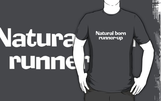 Natural born runner-up by digerati