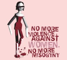 NO MORE VIOLENCE AGAINST WOMEN ,NO MORE MISOGYNY T-Shirt