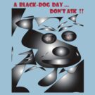 A black-dog day ... by elwyn crawford