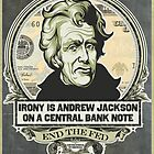 Irony Is Jackson on a Central Bank Note by LibertyManiacs