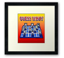 Guess Who ? Framed Print