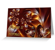 Love Is Eternal Card Greeting Card