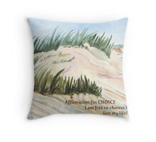 Affirmation for CHOICE Throw Pillow