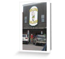 Bulldog Saloon. Greeting Card