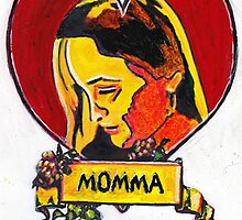I love you momma. (for Thomas, Michael, Mathew and Katie) by Martin Kirkwood