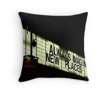 Always imagine new places Throw Pillow