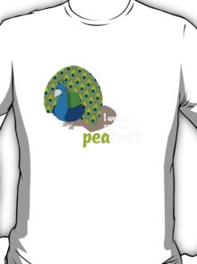 I wanna see your peacock T-Shirt