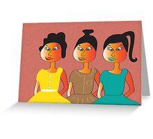 We three...... Greeting Card