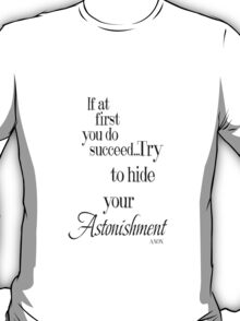 If At First... T-Shirt