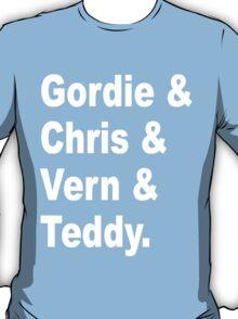 Gordie & Chris & Vern & Teddy 2 T-Shirt