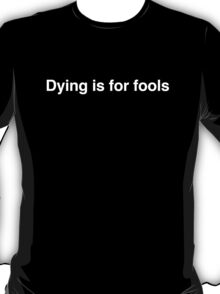 Charlie Sheen Speaks: Dying is for Fools T-Shirt