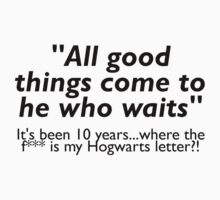 WHERE'S MY HOGWARTS LETTER?! by loveaj