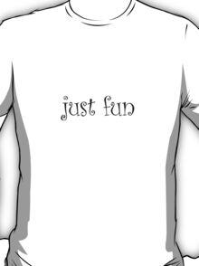 just fun T-Shirt