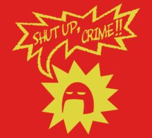 Shut Up Crime! by Mungo