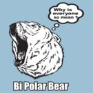 Bi Polar Bear  by BUB THE ZOMBIE