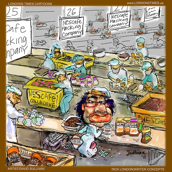 Another Day At The Tripoli Nescafe Factory by Londons Times Cartoons by Rick  London