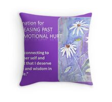 Affirmation for RELEASING PAST EMOTIONAL HURT Throw Pillow