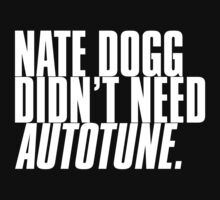 NATE DOGG DIDN'T NEED AUTOTUNE by Alex ishimaru