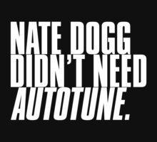 NATE DOGG DIDN'T NEED AUTOTUNE by alexaugustus