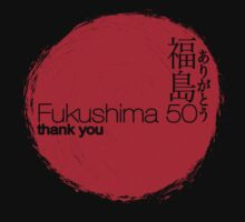 FUKUSHIMA 50  Thank you! (Rising Sun) T-Shirt