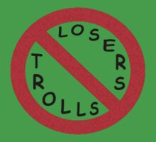 No Losers & Trolls! by Paul Gitto