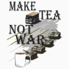 make tea not war by IanByfordArt