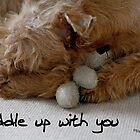 Cuddle up with you by Trish  Anderson