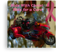 Ride With Christ for the Cure (for all that has been affected in some way by breast cancer) Canvas Print
