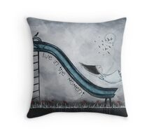 Live in the moment Throw Pillow