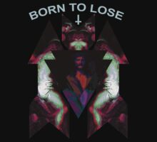 BORN TO LOSE by Rev. J Nada